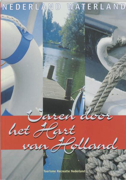 Varen door het hart van holland nederland waterland for Door het hart van china