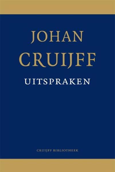 Citaten Johan Cruijff : Johan cruijff uitspraken sytze de boer