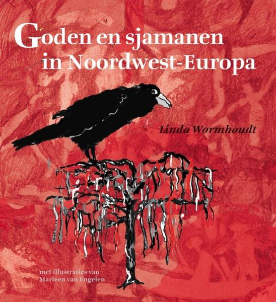 Goden en sjamanen in Noordwest-Europa - Linda Wormhoudt (ISBN 9789077408506)