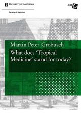 What does Tropical Medicine stand for today? (e-Book)