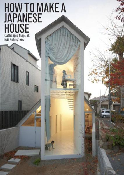 How to make a Japanese house - Cathelijne Nuijsink (ISBN 9789056628505)