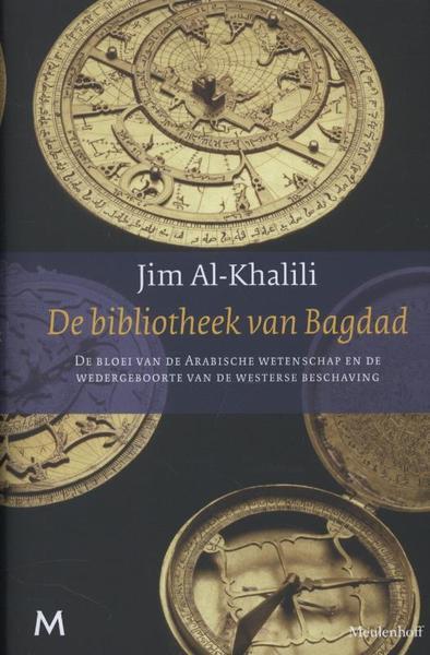 De bibliotheek van bagdad jim al khalili - Bibliotheek van de wereld ...