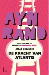 De kracht van Atlantis (Atlas Shrugged) (e-Book)