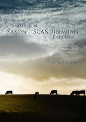 Animals in Saxon and Scandinavian England - Mathilda Holmes (ISBN 9789088902666)