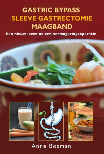 Gastric bypass - Sleeve gasrectomie - maagband - Anne Bosman (ISBN 9789461550248)