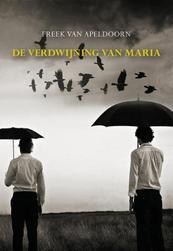 De verdwijning van Maria - Freek van Apeldoorn (ISBN 9789089548825)