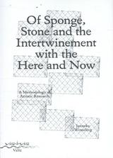 Of sponge, stone and the intertwinement with the here and now