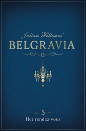 Belgravia episode 5 - Julian Fellowes (ISBN 9789046170571)