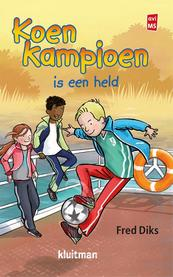 Koen Kampioen is een held - Fred Diks (ISBN 9789020648645)