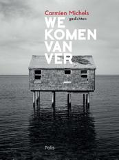 We komen van ver - Carmien Michels (ISBN 9789463103022)