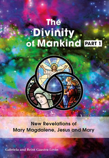 The Divinity Of Mankind Part I - Gabriela Gaastra-Levin (ISBN 9789082639728)