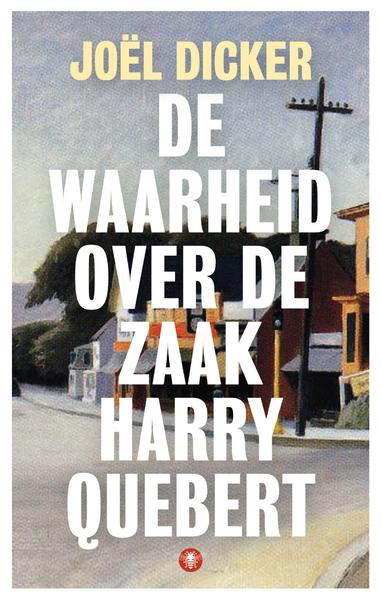 De waarheid over de zaak Harry Quebert - Joël Dicker (ISBN 9789023456490)