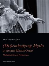 (Dis)embodying myths in Ancien Régime Opera (e-Book)