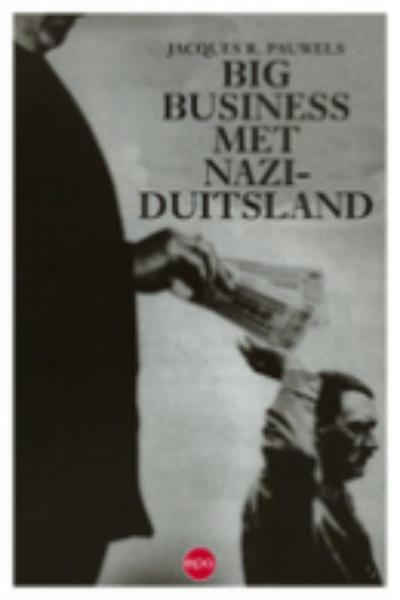 Big business met nazi-Duitsland - Jac.R. Pauwels (ISBN 9789064451294)