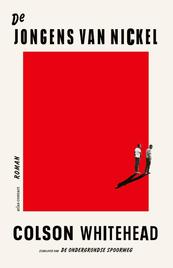 De jongens van Nickel - Colson Whitehead (ISBN 9789025454579)