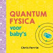 Quantumfysica voor baby's - Chris Ferrie (ISBN 9789025114398)