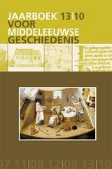 Jaarboek voor Middeleeuwse Geschiedenis = yearbook of the Medieval Low Countries 13 2010