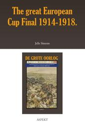 The great European Cup Final 1914-1918. - Jelle Simons (ISBN 9789463386364)