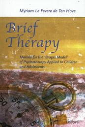 Brief Therapy - Myriam Le Fevere de Ten Hove (ISBN 9789044137224)