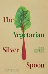 The Vegetarian Silver Spoon, Classic and Contemporary Italian Recipes