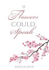 If flowers could speak
