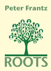 Roots - Peter Frantz (ISBN 9789087599218)