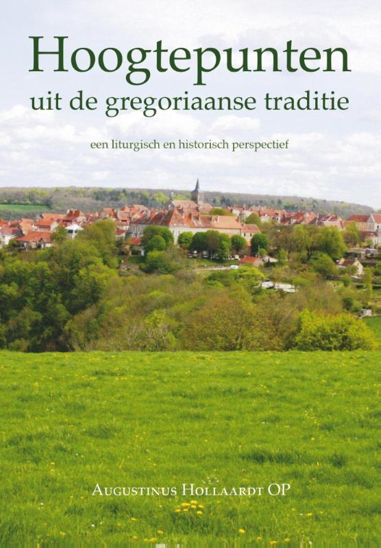Hoogtepunten uit de gregoriaanse traditie.een liturgisch en historisch perspectief.de gregoriaanse traditie ...