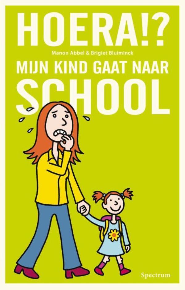 Kaft van e-book Hoera!? Mijn kind gaat naar school