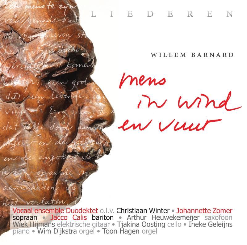 De 20 mooiste en inmiddels klassieke liederen van willem barnard in nieuwe, verassende uitvoeringen, met o.a. ...