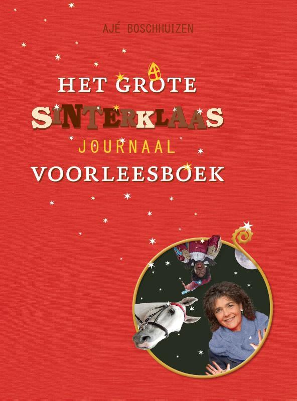 Het grote Sinterklaasjournaal voorleesboek- Ajé Boschhuizen