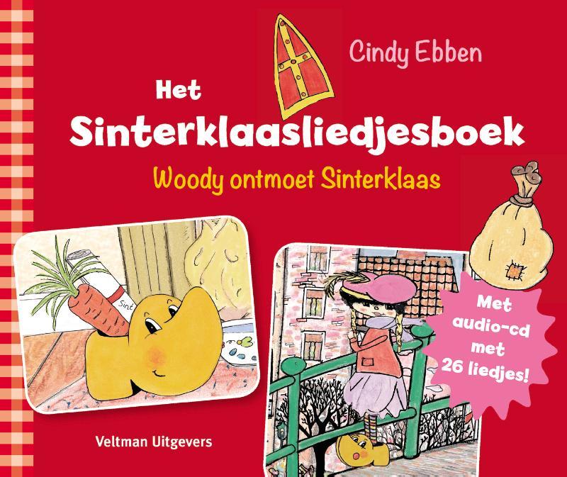 Het Sinterklaasliedjesboek: Woody ontmoet Sinterklaas - Cindy Ebben