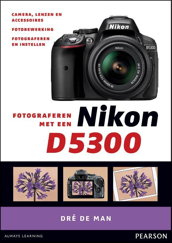 LITERATUUR FOTOGRAFEREN MET EEN NIKON D5300