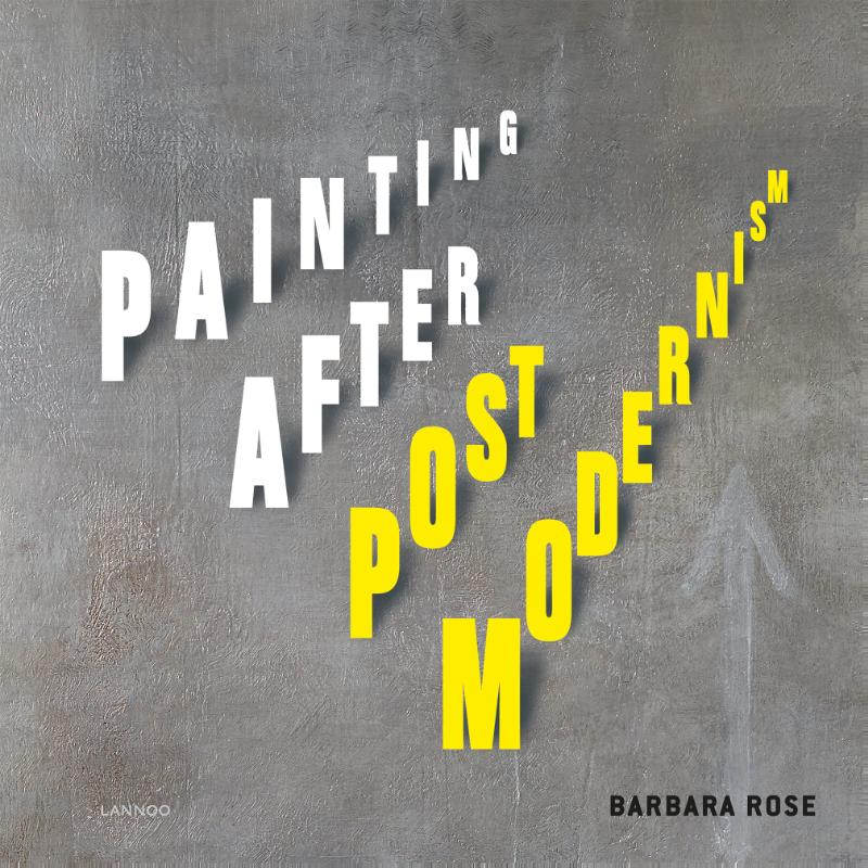 Painting after postmodernism Belgium - USA. Ross, Barbara, Hardcover