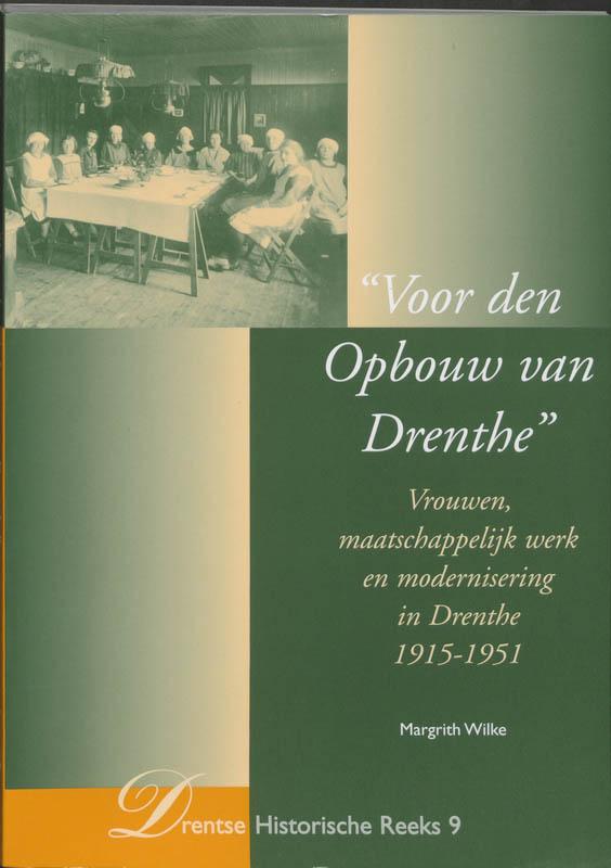 Vrouwen, maatschappelijk werk en modernisering in drenthe 1915 1951 tijdelijk bij bestelling van euro 20,00 ...