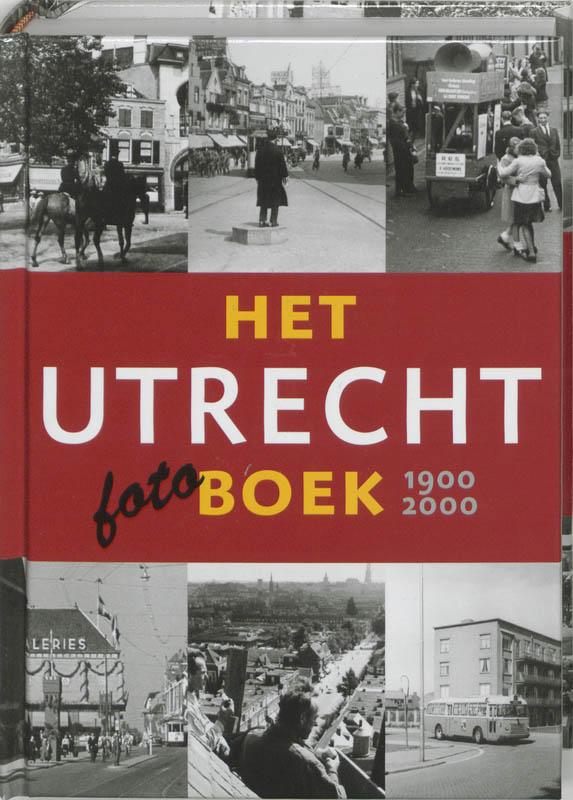 Het Utrecht Fotoboek 1900-2000