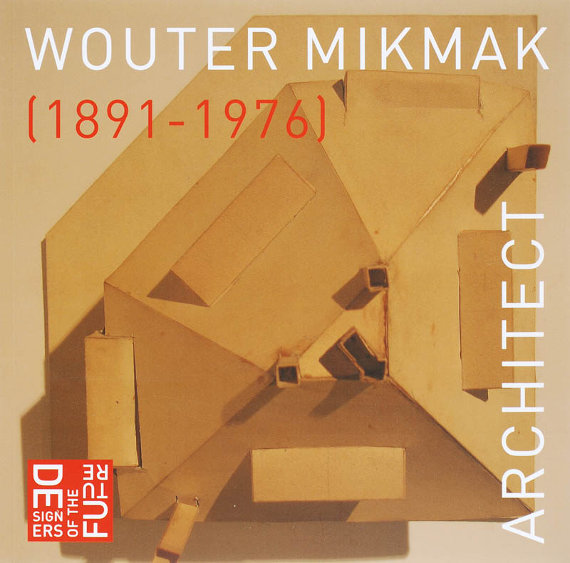 Wouter Mikmak, Architect (1891-1976)
