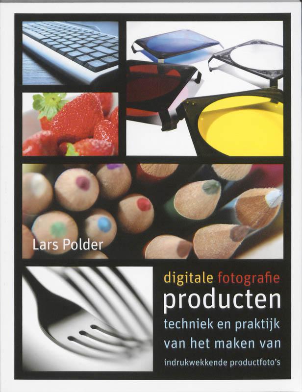 LITERATUUR DIGITALE FOTOGRAFIE: PRODUCTEN