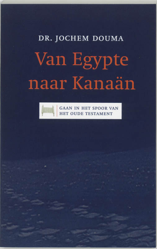 Van Egypte naar Kanaan - J. Douma